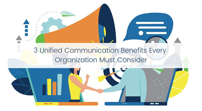 3 Unified Communications Benefits Every Organization Must Consider