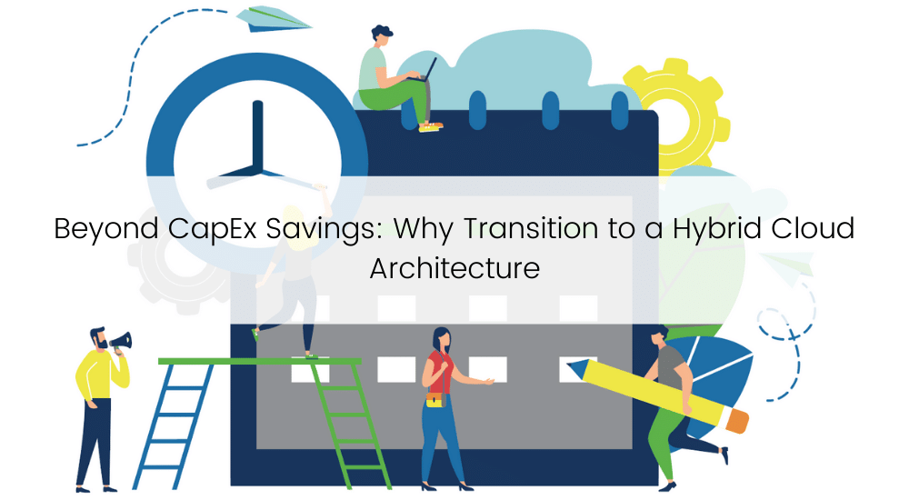 Capex and why transition to hybrid cloud architecture