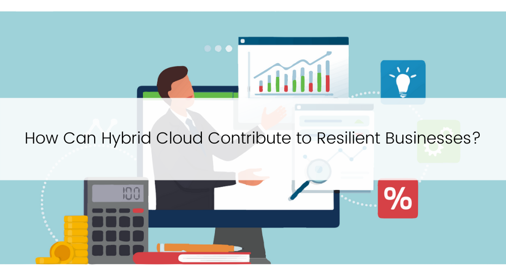 TBC - How Can Hybrid Cloud Contribute to Resilient Businesses_