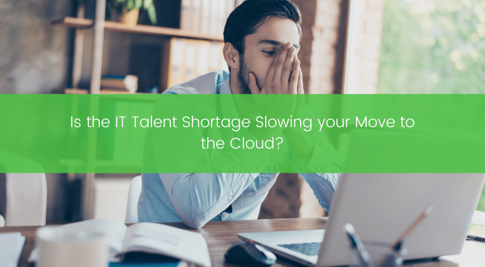 TBC - Is the IT Talent Shortage Slowing your Move to the Cloud_