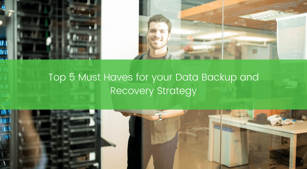 TBC - Top 5 Must Haves for your Data Backup and Recovery Strategy-min