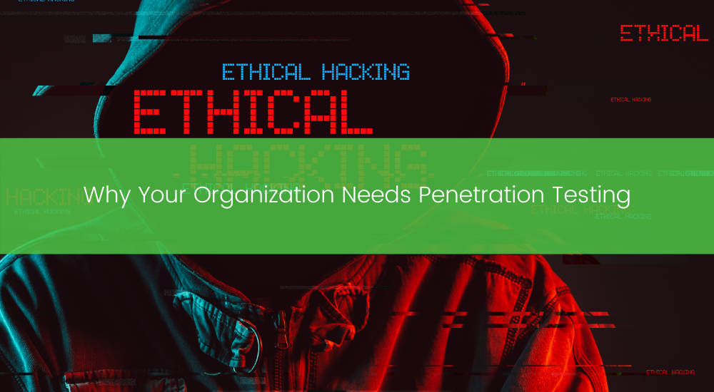 TBC - Why Your Organization Needs Penetration Testing