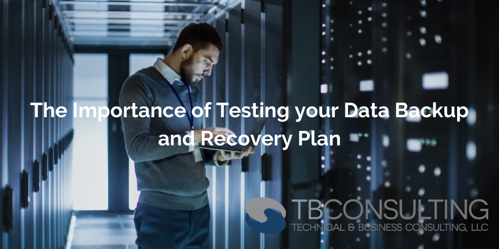 The Importance of Testing your Data Backup and Recovery Plan Header