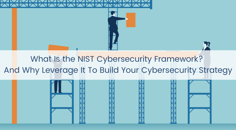 What Is the NIST Cybersecurity Framework