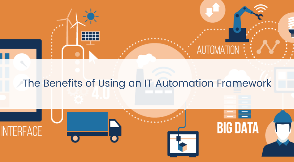 benefits of using an it automation framework